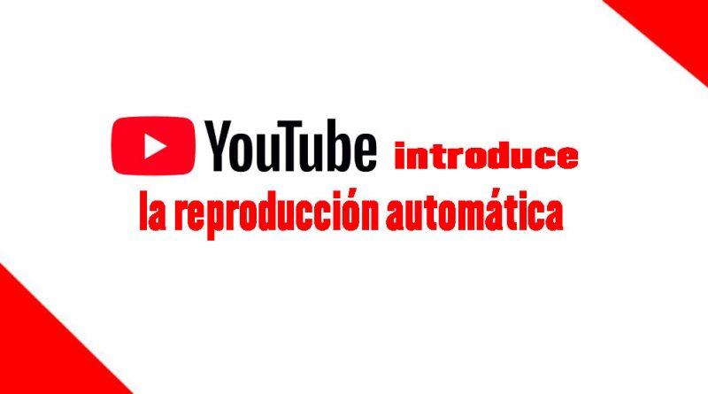 reproducción automática de vídeos en Youtube web