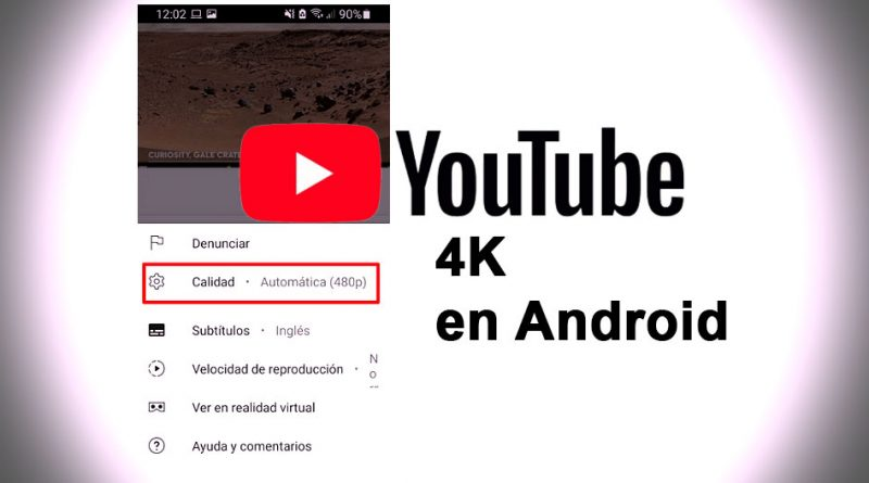 calidad resolución vídeos 4k youtube android